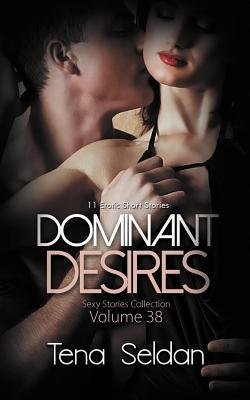 [ DOMINANT DESIRES: 11 EROTIC SHORT STORIES Paperback ] Seldan, Tena ( AUTHOR ) Mar - 16 - 2014 [ Paperback ]