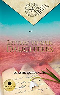 Letters to Our Daughters: A Golden Keys Series