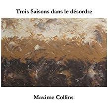 Trois Saisons dans le désordre (French Edition)