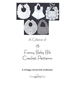 A Collection of 15 Fancy Baby Bib Crochet Patterns