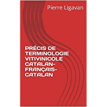 PRÉCIS DE TERMINOLOGIE VITIVINICOLE CATALAN-FRANÇAIS-CATALAN (French Edition)