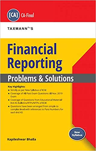 Taxmann's Financial Reporting - Problems & Solutions (CA- Final)(November 2020 Attempt-As Per New Syllabus)(August 2020 Edition)
