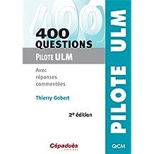 400 questions pilote ULM avec réponses commentées 2e édition