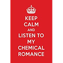 Keep Calm And Listen To My Chemical Romance: My Chemical Romance Designer Notebook