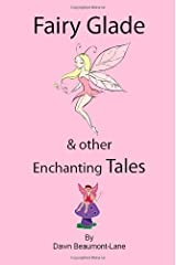 Fairy Glade and Other Enchanting Tales by Dawn Beaumont-Lane (2008-09-01) Paperback