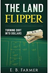 The Land Flipper: Turning Dirt into Dollars Paperback