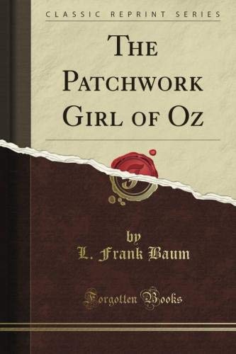 Download The Patchwork Girl of Oz (Classic Reprint) ebook