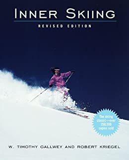 Inner Skiing: Revised Edition by [Gallwey, W. Timothy]