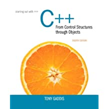 Starting Out with C++ from Control Structures to Objects (8th Edition)