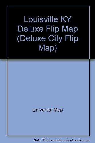 Flip Map (Louisville KY Deluxe Flip Map (Deluxe City Flip Map))