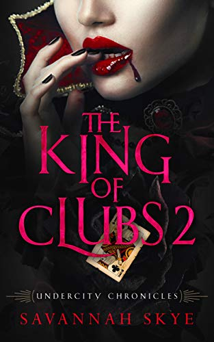 The King of Clubs 2: A Paranormal Romance (Undercity Chronicles Book 6) by [Skye, Savannah]