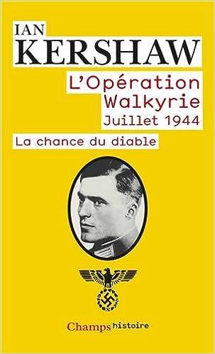 Livres gratuits en ligne L'opération Walkyrie Juillet 1944 : La chance du diable epub pdf