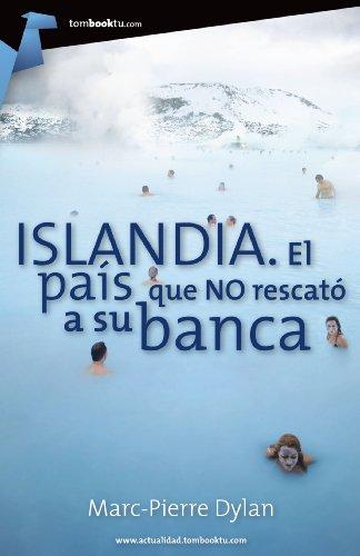 Descargar Libro Islandia. El País Que No Rescató A Su Banca Marc-pierre Dylan