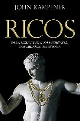 Ricos. Una Historia: Amazon.es: Kampfner, John, Pruneda Gonzálvez ...