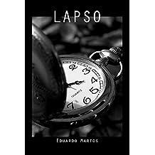 Lapso: Microrrelatos y relatos de ficción, terror y realidades absurdas que no te dejarán indiferente (Spanish Edition)