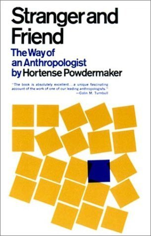 Stranger And Friend: The Way Of An Anthropologist By Powdermaker, HortenseApril 17, 1967 Paperback