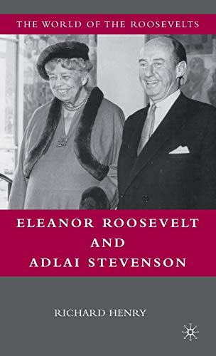 Eleanor Roosevelt and Adlai Stevenson (The World of the Roosevelts)