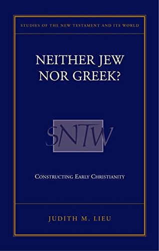 Read Online Neither Jew Nor Greek?: Constructing Early Christianity (Studies of the New Testament and Its World Series) ebook