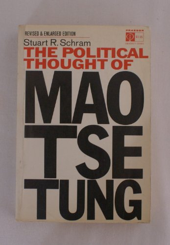 The Political Thought of Mao Tse-tung, Revised and Enlarged Edition