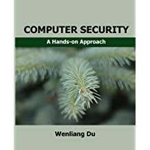 Computer Security: A Hands-on Approach