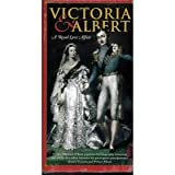Victoria & Albert:  A Royal Love Affair [VHS]