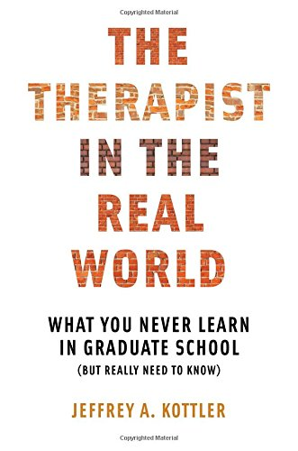 The Therapist in the Real World: What You Never Learn in Graduate School (But Really Need to Know) (Norton Professional) [Jeffrey A. Kottler] (Tapa Blanda)