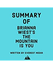 Summary of Brianna Wiest's The Mountain Is You