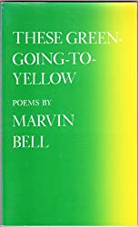 These Green-Going-To-Yellow: Poems