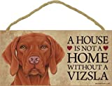 (SJT63972) A house is not a home without a Vizsla wood sign plaque 5
