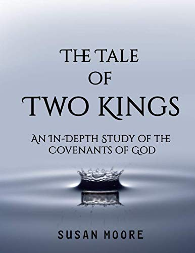 The Tale of Two Kings: An In-Depth Study of the Covenants of God (A Tale Of Three Kings Study Guide)