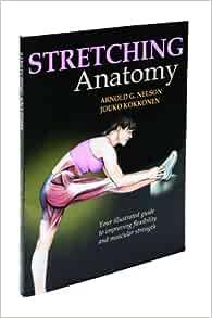 Human Kinetics Stretching Anatomy: Nelson, Arnold G. And ...