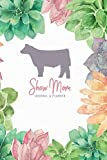 Search : Show Mom Journal and Planner: Succulent Show Cattle Edition