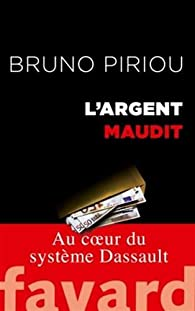 L'argent maudit. Au coeur du système Dassault par Bruno Piriou