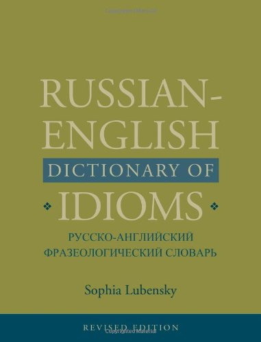 Russian-English Dictionary of Idioms, Revised Edition