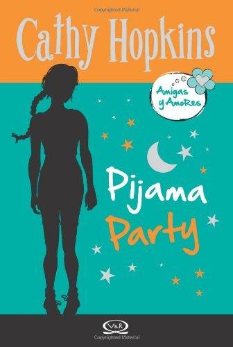 Amigas y Amores 4 - Pijama party (Spanish Edition) by [Hopkins, Cathy