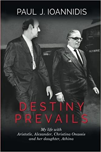 Athina Destiny Prevails: My Life with Aristotle Christina Onassis and her daughter Alexander