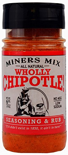 (Miners Mix Wholly Chipotle Gourmet Seasoning With 23% Genuine Chipotle For A Mild Smoky Heat. Great For Beef, Pork and Chicken. Low Salt No MSG No Preservatives. A 2017 Scovie Award Winner)