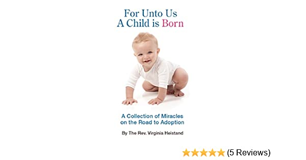 eb03cdf9c4 Amazon.com  For Unto Us a Child is Born   A collection of miracles ...