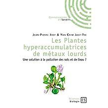 Les Plantes hyperaccumulatrices de métaux lourds: Une solution à la pollution des sols et de l'eau ? (French Edition)