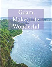 Guam Makes life wonderful: Guam Notebook, Travel Journal, Diary, Writing, Sketching, Doodling, Composition Book | 8.5 x 11 - 108 Pages - Lined Paper (Travel Makes Life Wonderful Series)