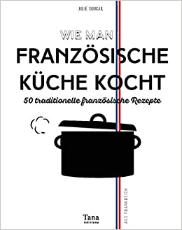 Einweihung In Die Geheimnisse Der Franzosischen Kuche Amazon De