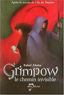 Grimpow, Tome 2 : Le Chemin Invisible par Abalos
