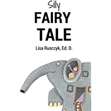 Silly Fairy Tale: All Tales Change with Time (You Are Loved Book 32)
