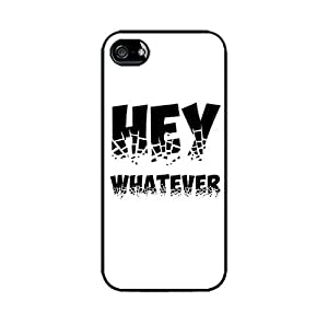 Hey whatever - Quote case - Hard Plastic case for Iphone 5S
