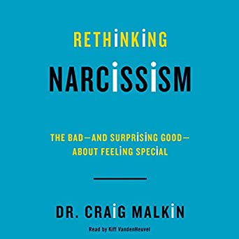 Amazon com: Rethinking Narcissism: The Bad - and Surprising Good