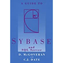 A Guide to Sybase and SQL Server by David McGoveran (1992-06-03)