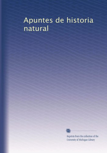 Natural Del Apuntes (Apuntes de historia natural (Spanish Edition))