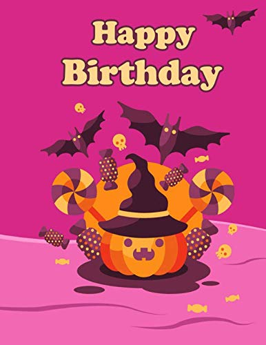 Happy Birthday: Halloween Pumpkin Themed, Primary Writing Tablet for Kids Learning to Write, 65 Sheets of Practice Paper with 1