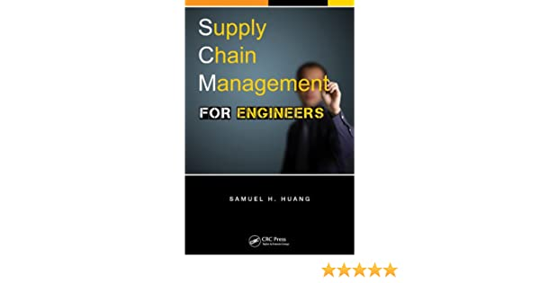 Supply chain management for engineers samuel h huang ebook supply chain management for engineers samuel h huang ebook amazon fandeluxe Image collections