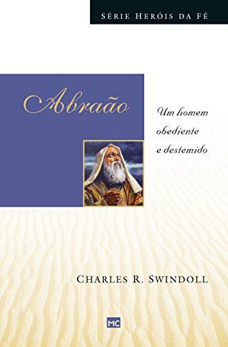 Abraão: Um homem obediente e destemido (Heróis da fé) Epub Download